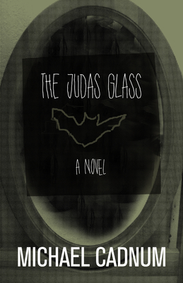 The Judas Glass - Cadnum, Michael