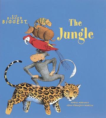 The Jungle: Big, Bigger, Biggest - Aubinais, Marie