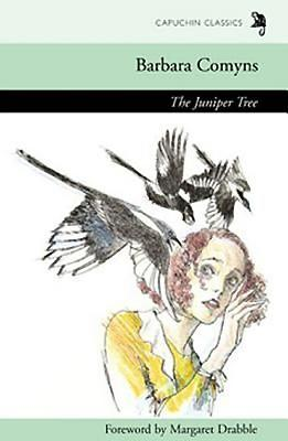 The Juniper Tree - Comyns, Barbara, and Drabble, Margaret