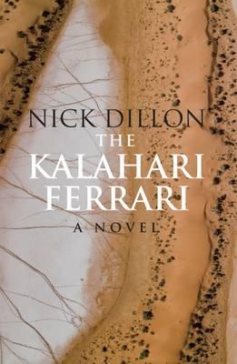 The Kalahari Ferrari - Dillon, Nick