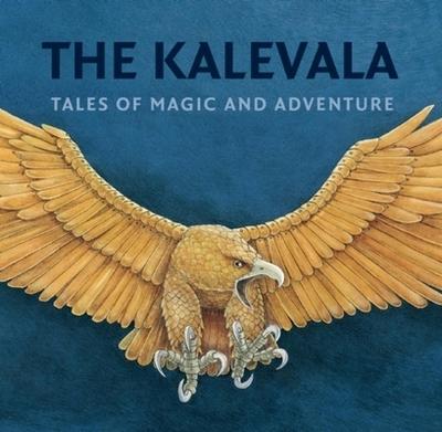 The Kalevala: Tales of Magic and Adventure - Makinen, Kirsti (Editor), and Brooks, Kaarina (Translated by)