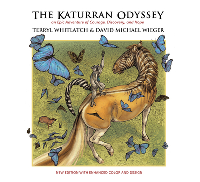 The Katurran Odyssey: An Epic Adventure of Courage, Discovery, and Hope - Whitlatch, Terryl, and Wieger, David Michael