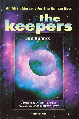 The Keepers: An Alien Message for the Human Race - Sparks, Jim