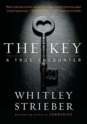 The Key: A True Encounter - Strieber, Whitley