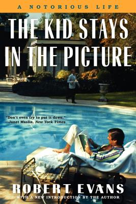 The Kid Stays in the Picture - Evans, Robert