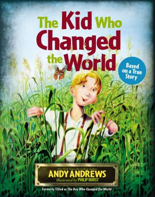 The Kid Who Changed the World - Andrews, Andy
