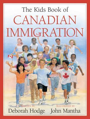The Kids Book of Canadian Immigration - Hodge, Deborah