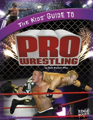 The Kids' Guide to Pro Wrestling - Price, Sean Stewart