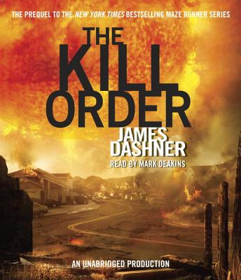 The Kill Order - Dashner, James, and Deakins, Mark (Read by)