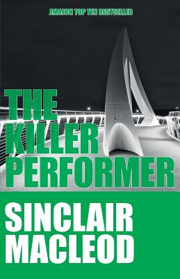 The Killer Performer: No. 3: A Reluctant Detective Mystery - MacLeod, Sinclair