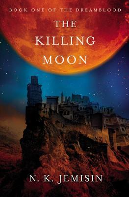 The Killing Moon - Jemisin, N K