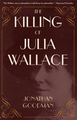 The Killing of Julia Wallace - Goodman, Jonathan