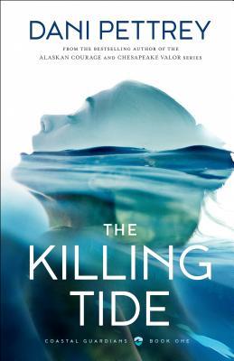 The Killing Tide - Pettrey, Dani