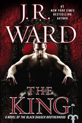 The King: A Novel of the Black Dagger Brotherhood - Ward, J R