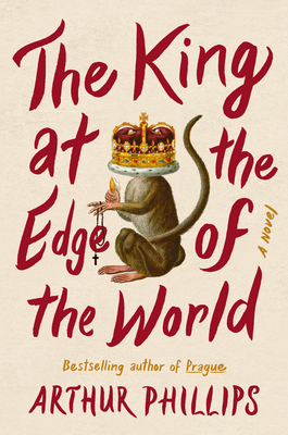 The King at the Edge of the World - Phillips, Arthur