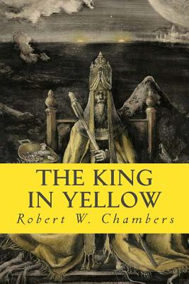 The King in Yellow - Chambers, Robert W, and Grace, Brittany (Editor)