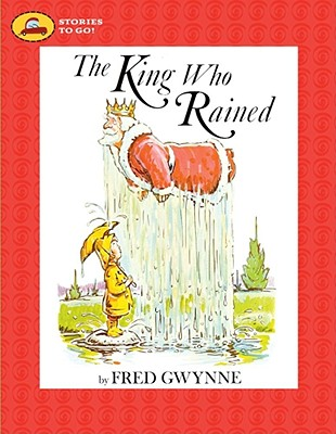 The king who rained book by fred gwynne 10 available editions the king who rained gwynne fred fandeluxe Image collections