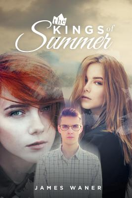 The Kings of Summer - Waner, James M