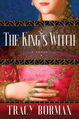 The King's Witch: Frances Gorges Historical Trilogy, Book I - Borman, Tracy