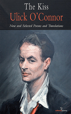 The Kiss: New and Selected Poems and Translations - O'Connor, Ulick