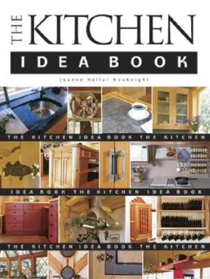 The Kitchen Idea Book - Bouknight, Joanne Kellar