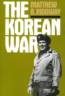 The Korean War - Ridgway, Matthew B, Gen.