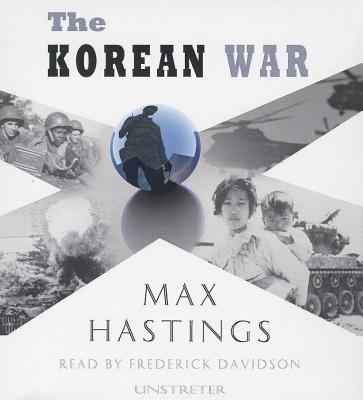 The Korean War - Hastings, Max, Sir, and Davidson, Frederick (Read by)