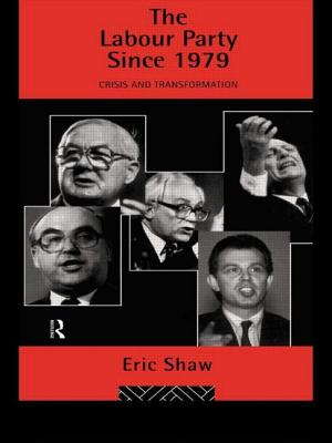 The Labour Party Since 1979 - Shaw, Eric U University of Stirling