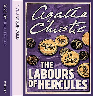 The Labours of Hercules: Complete Short Stories - Christie, Agatha, and Fraser, Hugh (Read by)