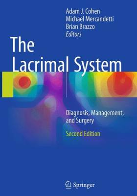 The Lacrimal System: Diagnosis, Management, and Surgery, Second Edition - Cohen, Adam J (Editor), and Mercandetti, Michael (Editor), and Brazzo, Brian (Editor)