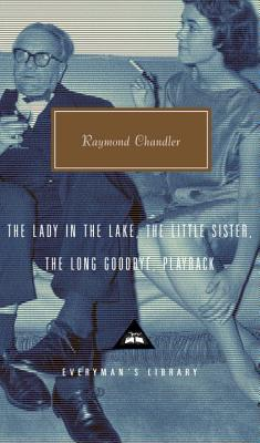 The Lady in the Lake, the Little Sister, the Long Goodbye, Playback - Chandler, Raymond