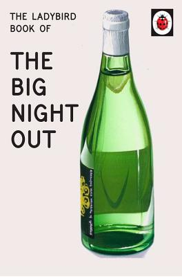 The Ladybird Book of The Big Night Out - Hazeley, Jason, and Morris, Joel