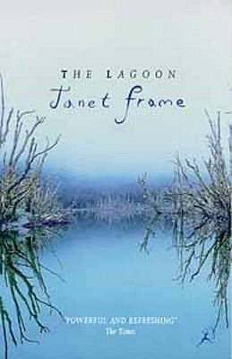 The Lagoon: A Collection of Short Stories - Frame, Janet