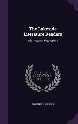 The Lakeside Literature Readers: With Notes and Questions - Holbrook, Florence