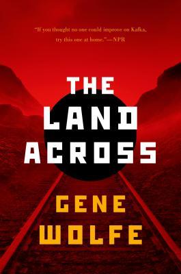 The Land Across - Wolfe, Gene