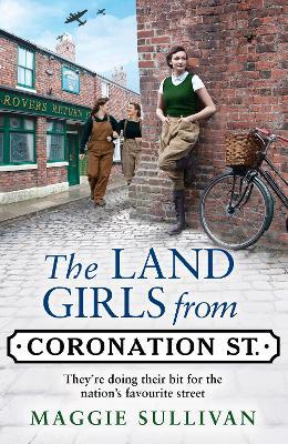 The Land Girls from Coronation Street - Sullivan, Maggie