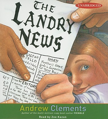 The Landry News - Clements, Andrew, and Kazan, Zoe (Read by)