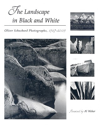 The Landscape in Black and White: Oliver Schuchard Photographs, 1967-2005 - Schuchard, Oliver (Photographer)
