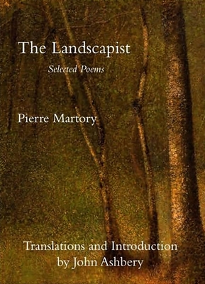 The Landscapist: Selected Poems - Martory, Pierre