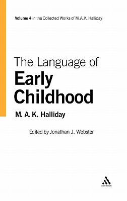 The Language of Early Childhood: Volume 4 - Halliday, M A K