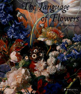 The Language of Flowers: Symbols and Myths - Heilmeyer, Marina