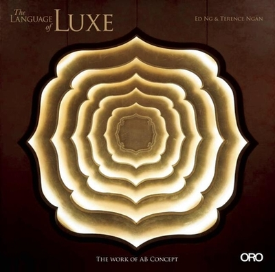 The Language of Lux: The Work of AB Concept - Ng, Ed