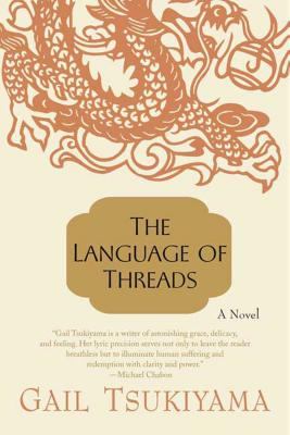The Language of Threads - Tsukiyama, Gail