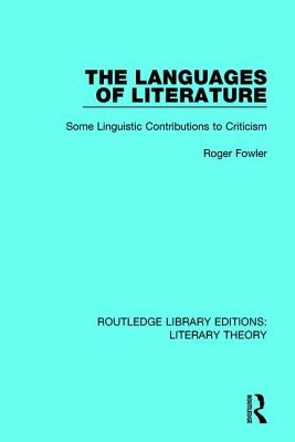 The Languages of Literature: Some Linguistic Contributions to Criticism - Fowler, Roger