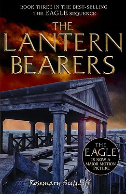 The Lantern Bearers - Sutcliff, Rosemary
