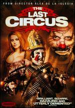 The Last Circus - Álex de la Iglesia