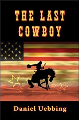 The Last Cowboy - Uebbing, Daniel