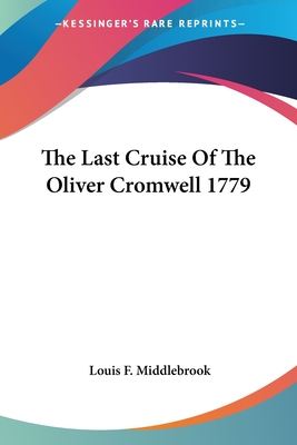 The Last Cruise of the Oliver Cromwell 1779 - Middlebrook, Louis F