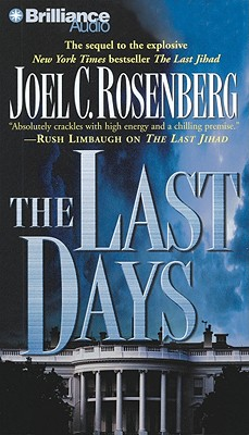 The Last Days - Rosenberg, Joel C, and Lawlor, Patrick Girard (Read by), and Gigante, Phil (Read by)