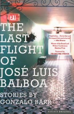 The Last Flight of Jose Luis Balboa - Prose, Francine (Foreword by)